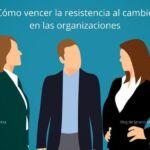 Superar la resistencia al cambio a través del liderazgo personal